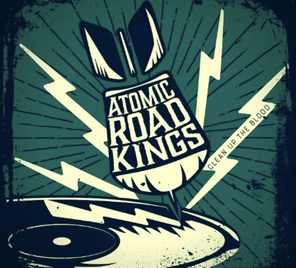 ATOMIC ROAD KINGS  - Clean Up The Blood