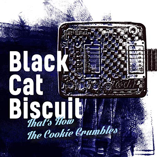 BLACK CAT BISCUIT - That's How The Cookie Crumbles