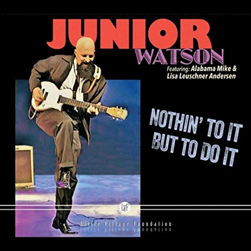 JUNIOR WATSON - Nothin' To It But To Do It