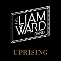 The Liam Ward Band - Uprising