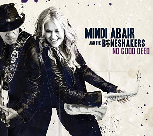 Mindi Abair & The Boneshakers  - No Good Deed