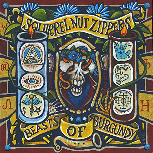 SQUIRREL NUT ZIPPERS - Beast Of Burgundy