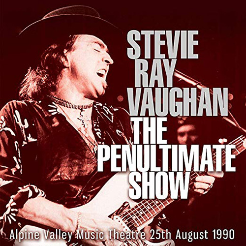 STEVIE RAY VAUGHAN - The Penultimate Show