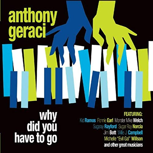 Anthony Geraci  - Why Did You Have To Go