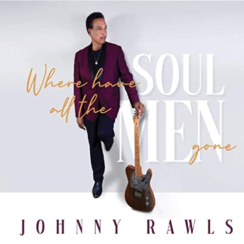 JOHNNY  RAWLS  - Where Have All The Soulmen Gone